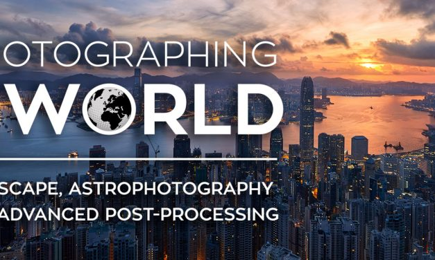 Photographing The World: Cityscape, Astrophotography, and Advanced Post-processing